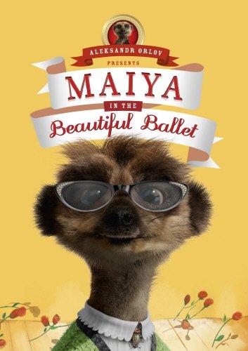 9780091950040: Maiya in the Beautiful Ballet: (Meerkat Tales) (Aleksandr the Meerkat)