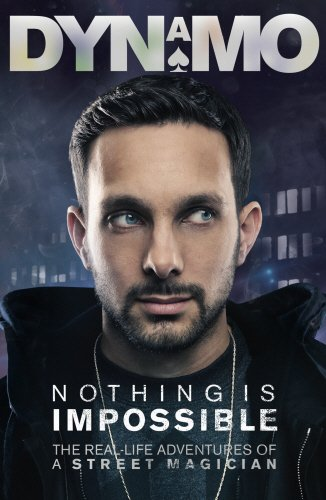 9780091950453: Nothing Is Impossible: The Real-Life Adventures of a Street Magician