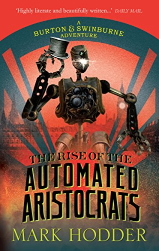 9780091950682: The Rise of the Automated Aristocrats: The Burton & Swinburne Adventures