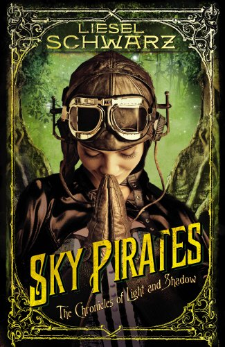 9780091950729: Sky Pirates: Chronicles of Light and Shadow (Chronicles of Light & Shadow 3)