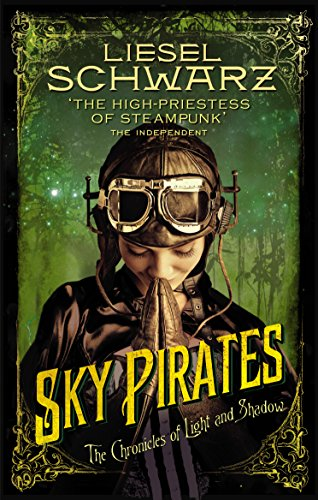 9780091950736: Sky Pirates: Chronicles of Light and Shadow (Chronicles of Light & Shadow 3)