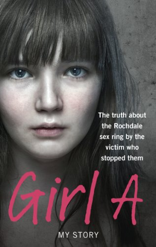 9780091951344: Girl A: The truth about the Rochdale sex ring by the victim who stopped them