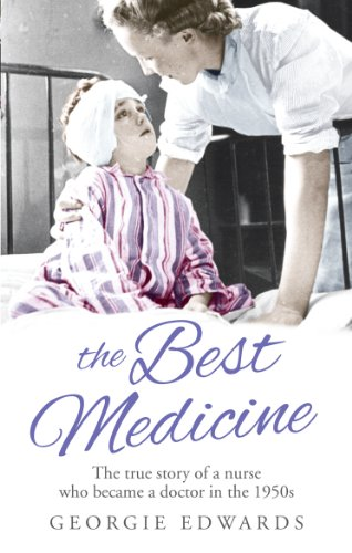 9780091951368: The Best Medicine: The True Story of a Nurse who became a Doctor in the 1950s