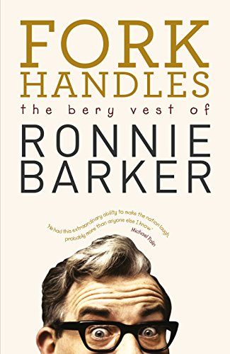 9780091951399: Fork Handles: The Bery Vest of Ronnie Barker