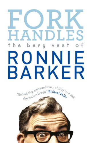 9780091951405: Fork Handles: The Bery Vest of Ronnie Barker