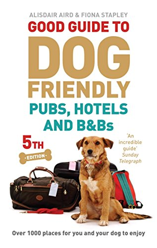9780091951498: Good Guide to Dog Friendly Pubs, Hotels and B&Bs: 5th Edition