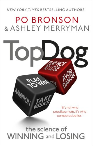 9780091951559: Top Dog: The Science of Winning and Losing
