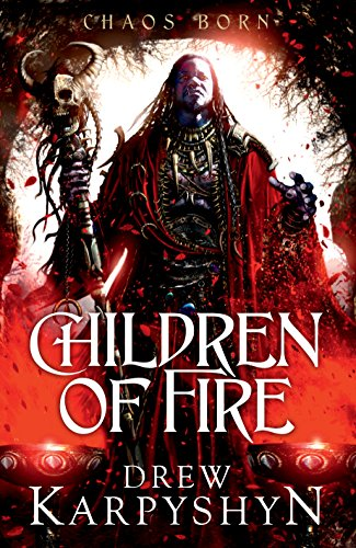 9780091952839: Children of Fire: (The Chaos Born 1)