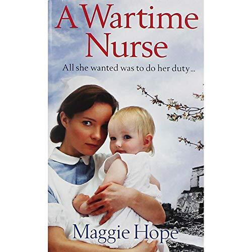 9780091952969: A Wartime Nurse