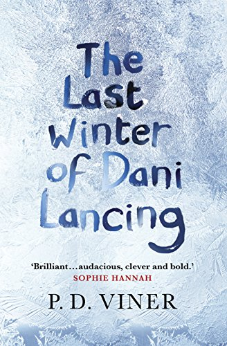 9780091953294: The Last Winter of Dani Lancing