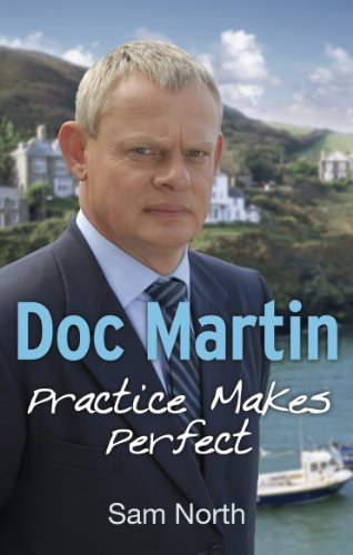 9780091953485: Doc Martin: Practice Makes Perfect