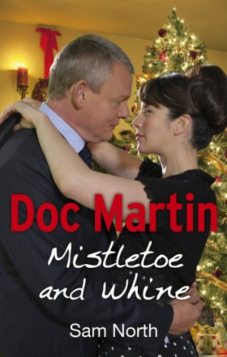 9780091953492: Doc Martin: Mistletoe and Whine