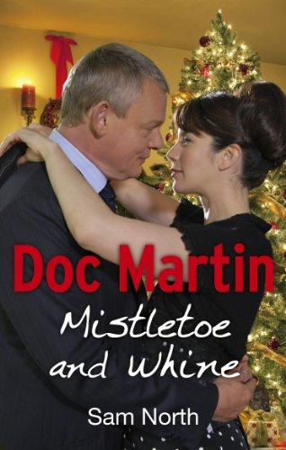 9780091953492: Doc Martin: Mistletoe and Whine