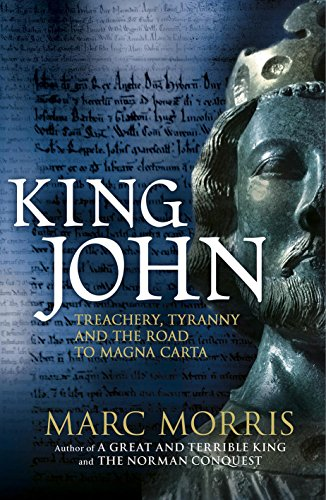 9780091954239: King John: Treachery, Tyranny and the Road to Magna Carta