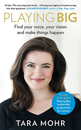 9780091954369: Playing Big: Find Your Voice, Your Vision and Make Things Happen