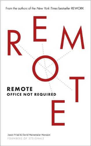 Remote: Office Not Required: Heinemeier Hansson, David;