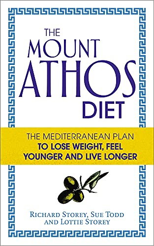 9780091954703: The Mount Athos Diet: The Mediterranean Plan to Lose Weight, Feel Younger and Live Longer