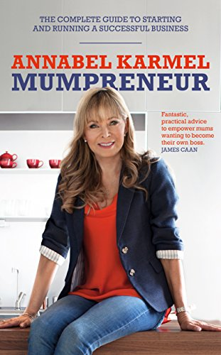 9780091954789: Mumpreneur: The complete guide to starting and running a successful business