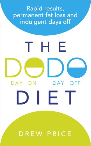 9780091954796: The DODO Diet: Rapid Results, Permanent Fat Loss and Indulgent Days Off