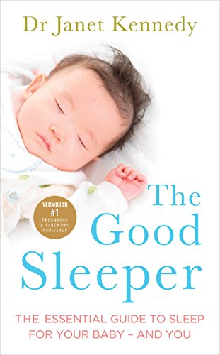 9780091954895: The Good Sleeper: The Essential Guide to Sleep for Your Baby - and You