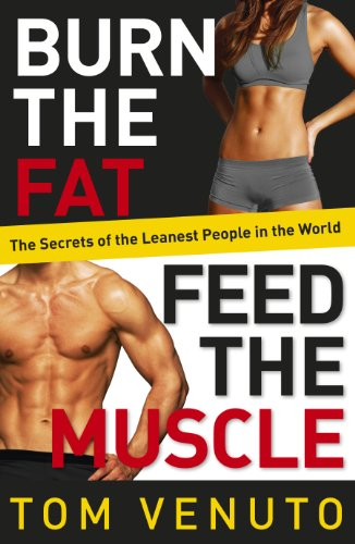 9780091954925: Burn the Fat, Feed the Muscle: The Simple, Proven System of Fat Burning for Permanent Weight Loss, Rock-Hard Muscle and a Turbo-Charged Metabolism