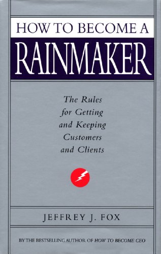 9780091954949: How To Become A Rainmaker