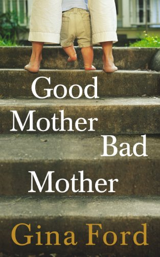 9780091954963: Good Mother, Bad Mother