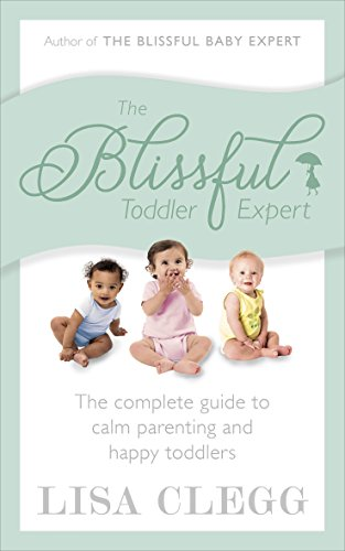 9780091955007: The Blissful Toddler Expert: The complete guide to calm parenting and happy toddlers