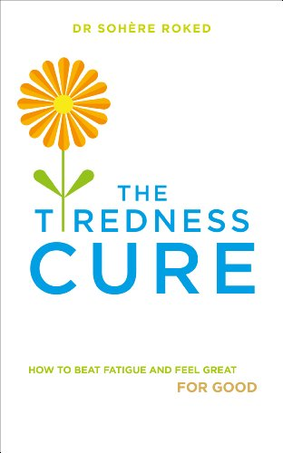 9780091955076: The Tiredness Cure: How to Beat Fatigue and Feel Great for Good