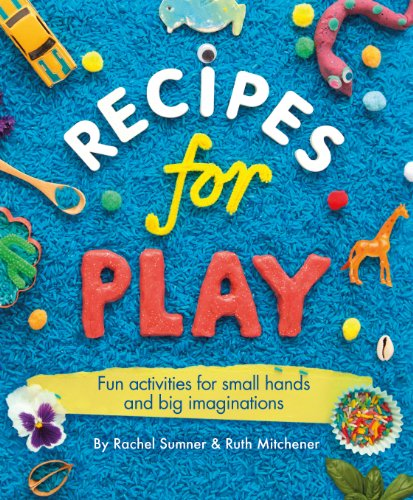 9780091955151: Recipes for Play: Fun Activities for Small Hands and Big Imaginations