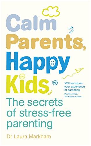9780091955205: Calm Parents, Happy Kids: The Secrets of Stress-free Parenting