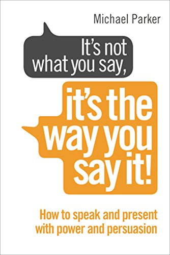 9780091955250: It's Not What You Say it's the Way You Say it: How to Sell Yourself When it Really Matters