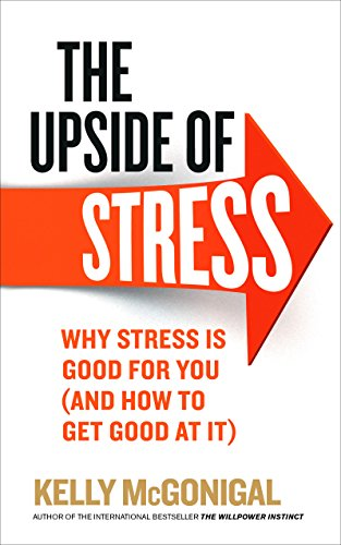 9780091955267: The Upside of Stress: Why Stress is Good for You (and How to Get Good at it)