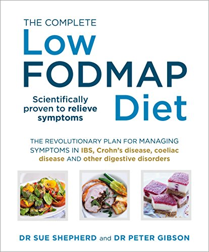 9780091955359: The Complete Low-FODMAP Diet: The Revolutionary Plan for Managing Symptoms in IBS, Crohn's Disease, Coeliac Disease and Other Digestive Disorders