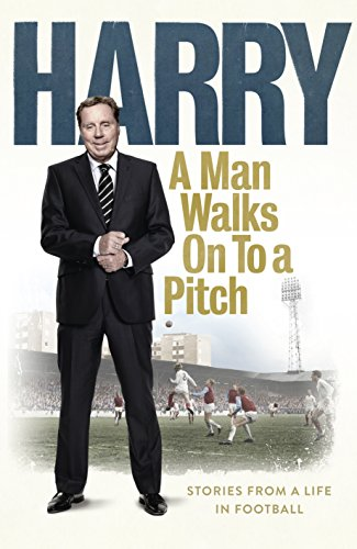 9780091955526: A Man Walks on to a Pitch...: Stories from a Life in Football
