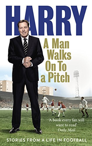 9780091955533: A Man Walks on to a Pitch: Stories from a Life in Football