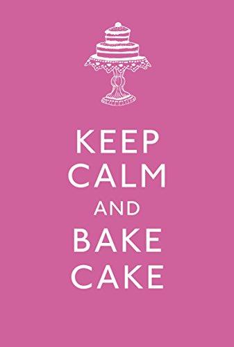 9780091955663: Keep Calm and Bake Cake