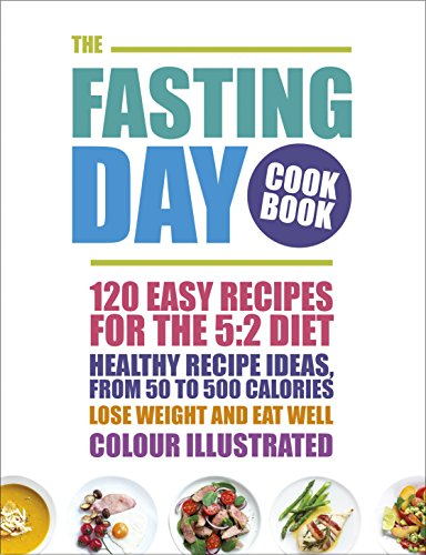 9780091955861: The Fasting Day Cookbook: 120 easy recipes for the 5:2 diet