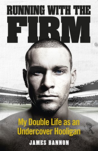 9780091956998: Running With the Firm: My Double Life as an Undercover Hooligan