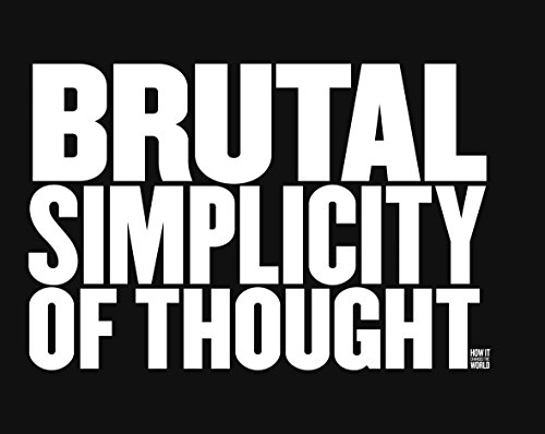 9780091957025: Brutal Simplicity of Thought: How It Changed the World