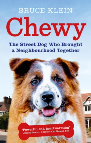 9780091957056: Chewy: The Street Dog who Brought a Neighbourhood Together