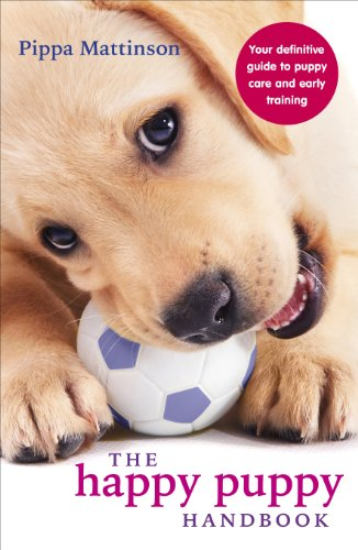 9780091957261: The Happy Puppy Handbook: Your Definitive Guide to Puppy Care and Early Training