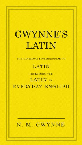 9780091957438: Gwynne's Latin: The Ultimate Introduction to Latin Including the Latin in Everyday English