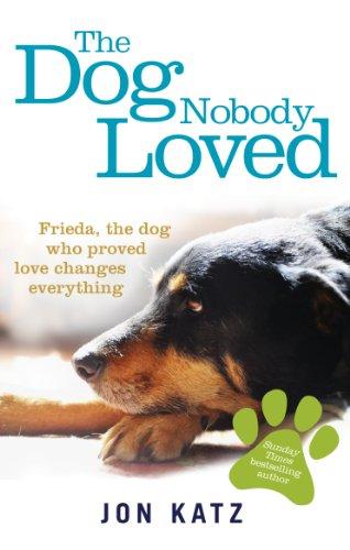 9780091957445: The Dog Nobody Loved