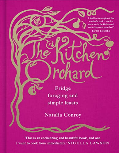 9780091957582: The Kitchen Orchard: Fridge Foraging and Simple Feasts