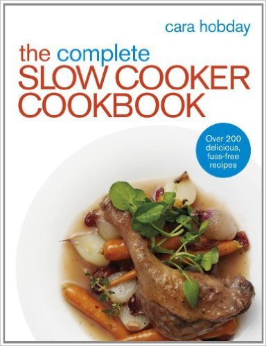 9780091957971: The Complete Slow Cooker Cookbook