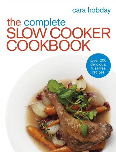 9780091957995: The Complete Slow Cooker Cookbook: Over 200 Delicious Easy Recipes