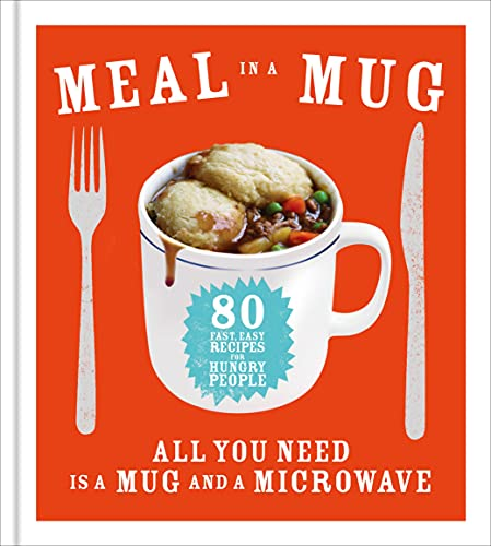 9780091958114: Meal in a Mug: 80 Fast, Easy Recipes for Hungry People - All You Need is a Mug and a Microwave