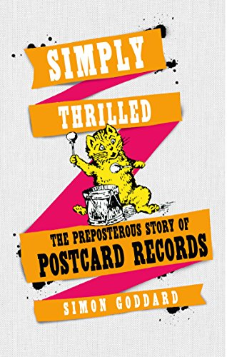 9780091958244: Simply Thrilled: The Preposterous Story of Postcard Records