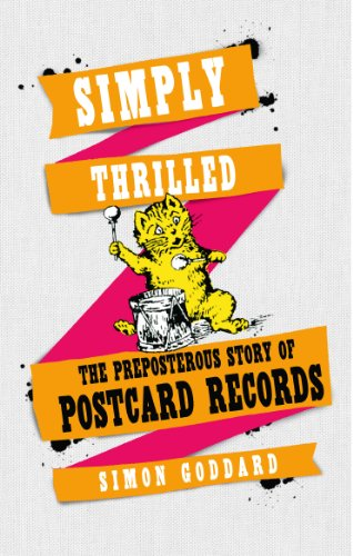 9780091958251: Simply Thrilled: The Preposterous Story of Postcard Records